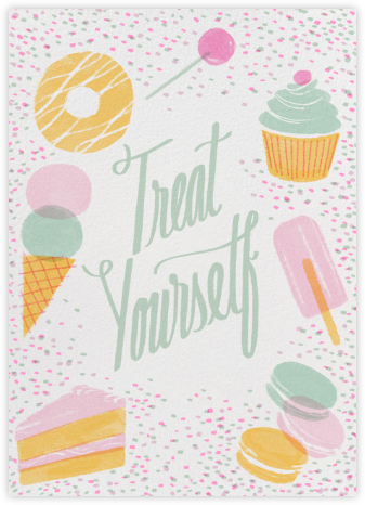Treat Yourself - Paperless Post -