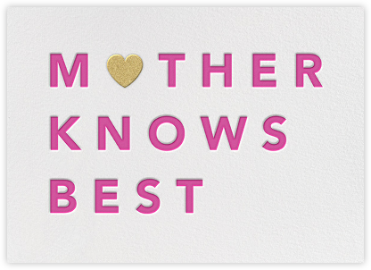 Mother Knows Best - Paperless Post -