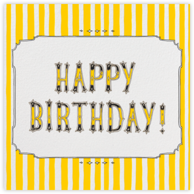 Cirque (Happy Birthday) - Yellow - Paperless Post - Birthday Cards for Him