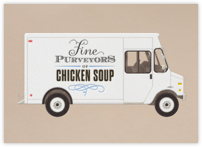 Chicken Soup - Delivery Truck - Paperless Post - Get well cards