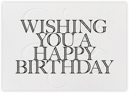 Wishing You A Happy Birthday - Black - Paperless Post - Birthday cards