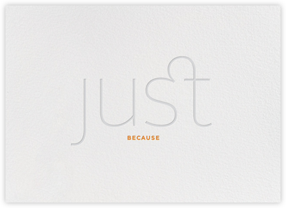 Just Because - Grey - bluepoolroad - Greeting cards