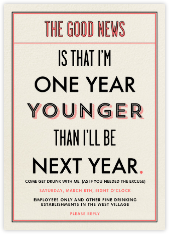 I'm a Year Younger than Next Year - Derek Blasberg - Adult Birthday Invitations