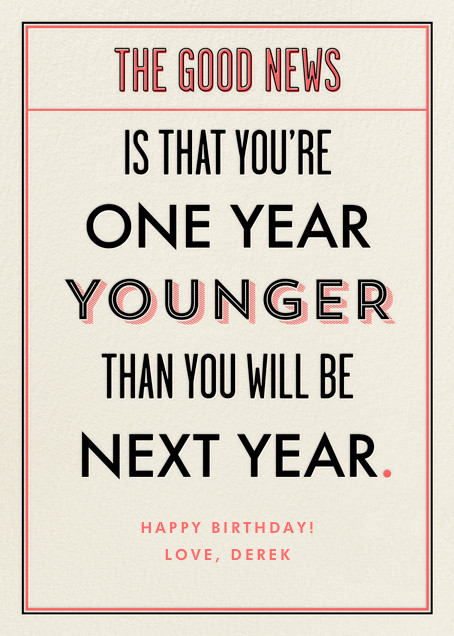 You're a Year Younger than Next Year - Derek Blasberg - Online greeting cards