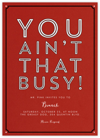 You Ain't That Busy! - Derek Blasberg - Brunch invitations
