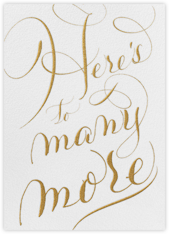 Here's To Many More - Ivory - Bernard Maisner - Birthday Cards