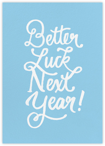 Better Luck Next Year! - Blue - Derek Blasberg - Birthday cards