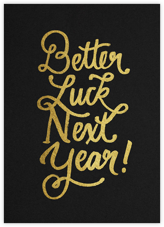 Better Luck Next Year! - Gold - Derek Blasberg -