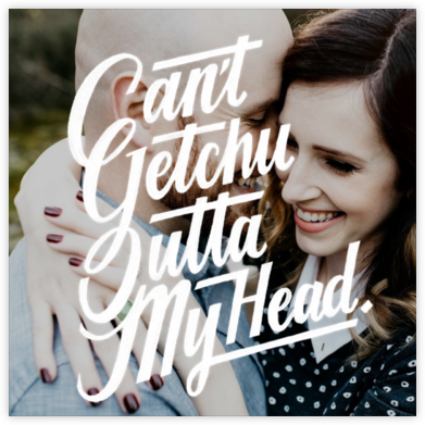 Can't Get You Outta My Head (Photo) - White - Paperless Post -