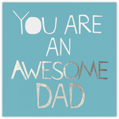 Awesome Dad - Ashley G - Father's Day Cards