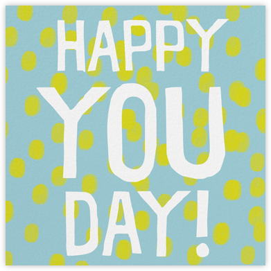 You Day - Blue - Ashley G - Online Greeting Cards