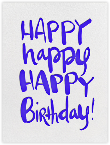 Happy Happy Birthday - Linda and Harriett - Birthday Cards for Him