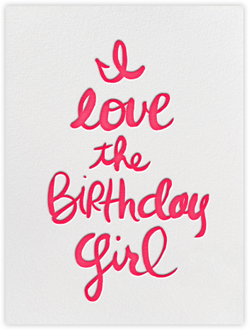 I Love the Birthday Girl - Linda and Harriett - Birthday cards