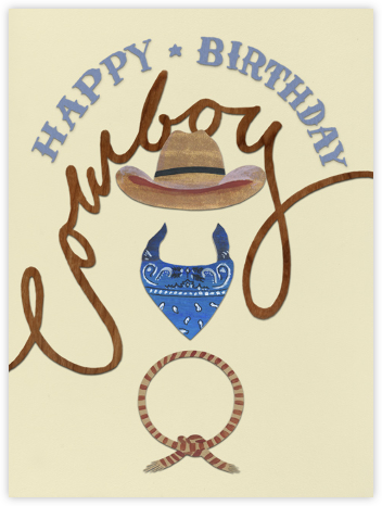 Happy Birthday Cowboy - Paperless Post - Birthday Cards