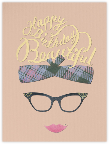 Happy Birthday Beautiful - Paperless Post - Birthday