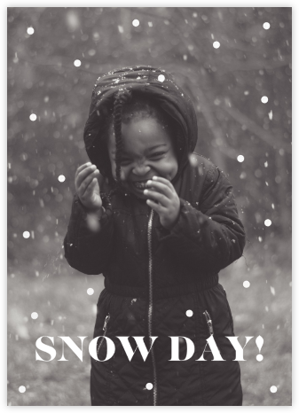 Snow Day - Paperless Post -