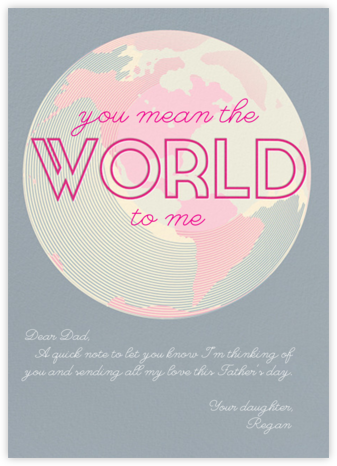 You Mean the World to Me - Pacific - Paperless Post - Father's Day Cards