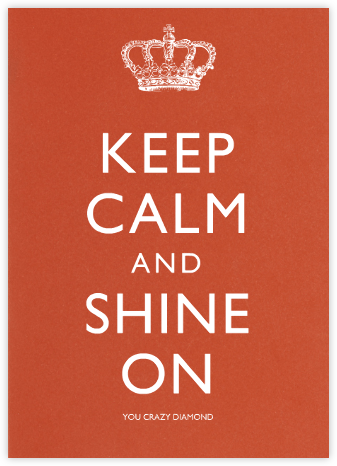 Keep Calm and Shine On - Paperless Post