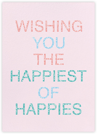 Happiest of Happies - Ashley G - Birthday Cards for Her