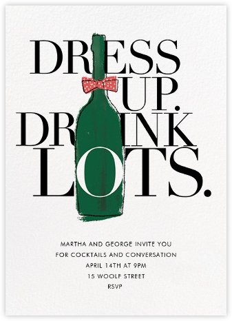 Dress Up, Drink Lots - Derek Blasberg - Professional party invitations and cards