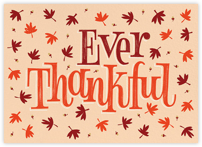 Ever Thankful - Paperless Post - Thanksgiving Cards