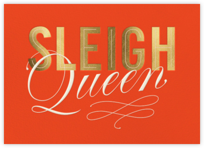 Sleigh Queen - Paperless Post - Funny Christmas eCards