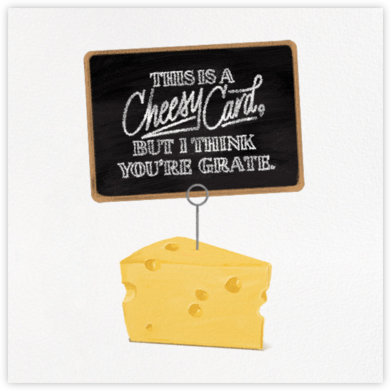 A Cheesy Card - Derek Blasberg - Just because cards
