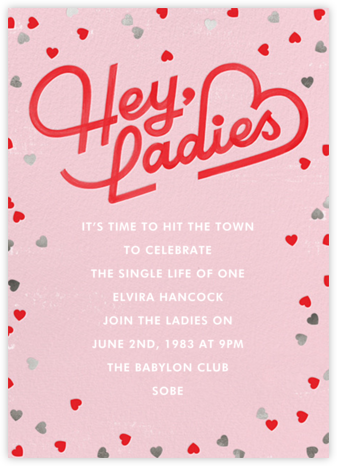 Hey Ladies - Paperless Post - Bachelorette party invitations