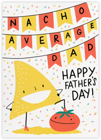 Nacho Dad - Hello!Lucky - Father's Day Cards