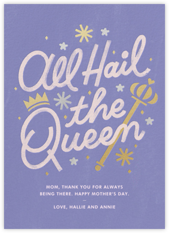 All Hail The Queen - Paperless Post