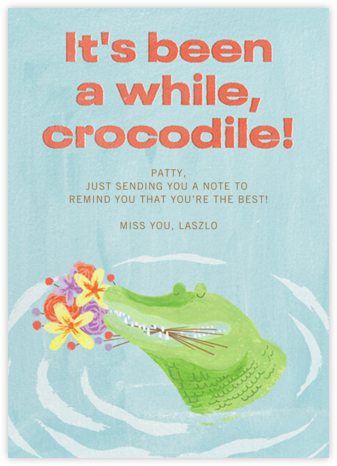 Thoughtful Croc - Paperless Post - Just Because Cards