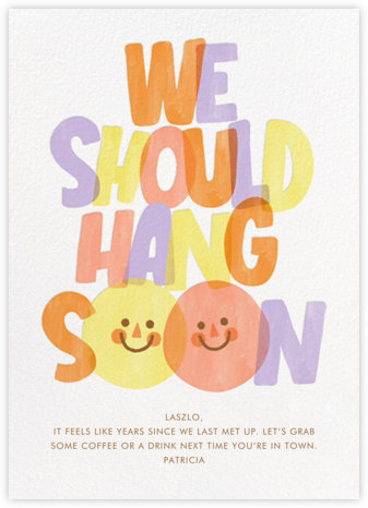 Hang Soon - Paperless Post - Just Because Cards