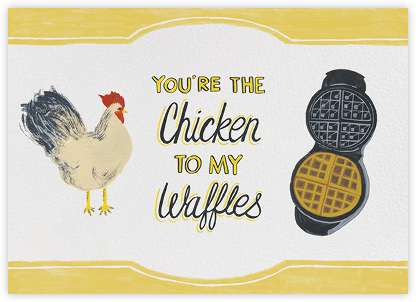 Chicken to my Waffles - Paperless Post - Love Cards