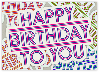 Happy Birthday To You - Paperless Post - Birthday