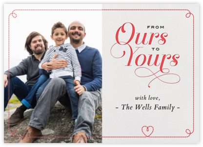 From Ours to Yours - Paperless Post - Valentine's Day Cards