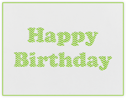 Chevron (Leaf Green) - Paperless Post - Birthday