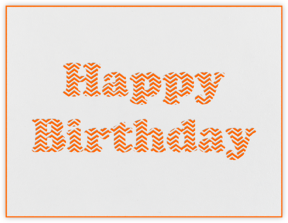 Chevron (Orange) - Paperless Post - Birthday Cards for Him