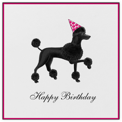 Poodle Birthday - Paperless Post - Birthday Cards for Her