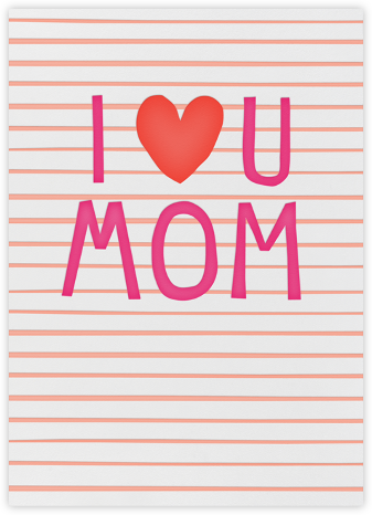 I Love You Mom - Linda and Harriett - Mother's day cards