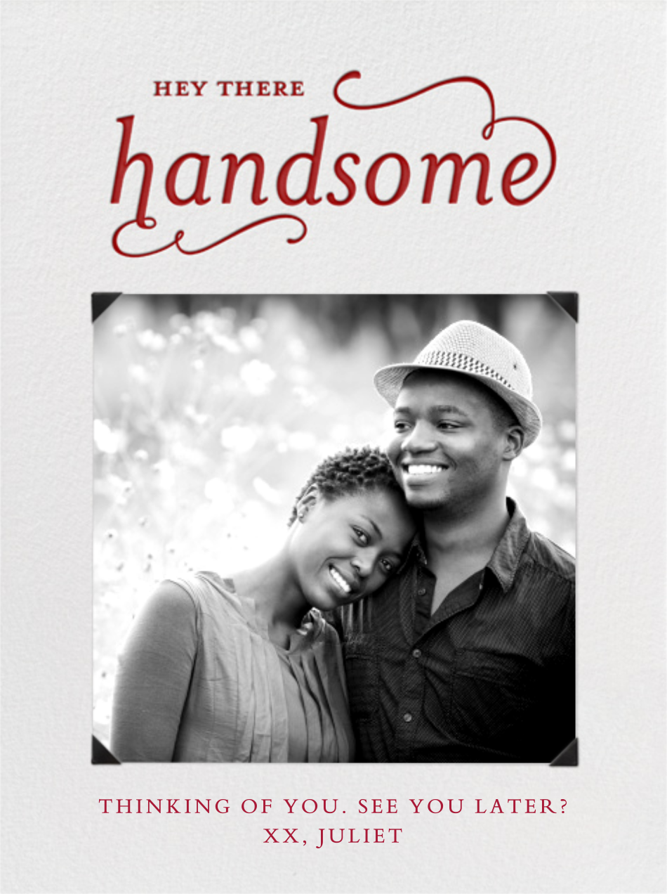 Hey There Handsome - Paperless Post - Greeting cards