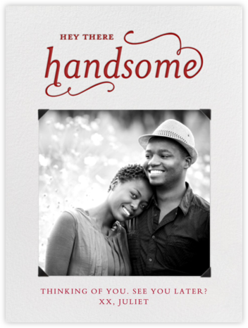 Hey There Handsome - Paperless Post - Just because cards