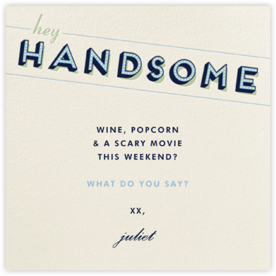 Hey Handsome - Paperless Post - Just because cards